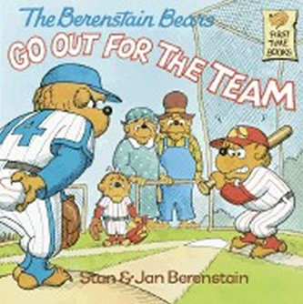 The Berenstain Bears Go Out for the Team - Berenstain Stan