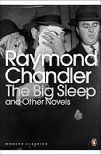 The Big Sleep and Other Novels - Raymond Chandler
