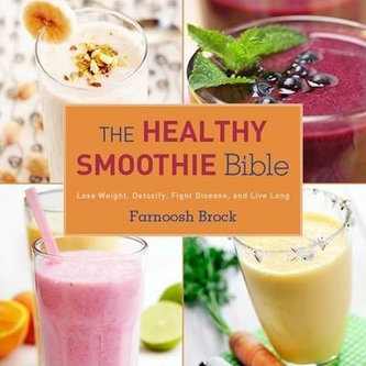 The Healthy Smoothie Bible - Brock Farnoosh