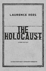 The Holocaust - A New History