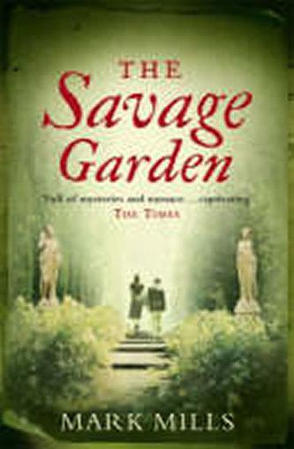 The Savage Garden - Mark B. Mills