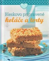 Bleskovo pripravené koláče a torty