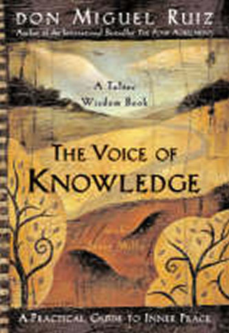 The Voice of Knowledge - Miguel Don Ruiz