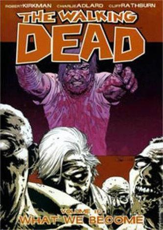 The Walking Dead: What We Become Volume 10 - Robert Kirkman