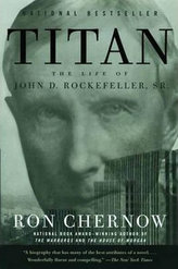 Titan - The Life of John D. Rockefeller, Sr.