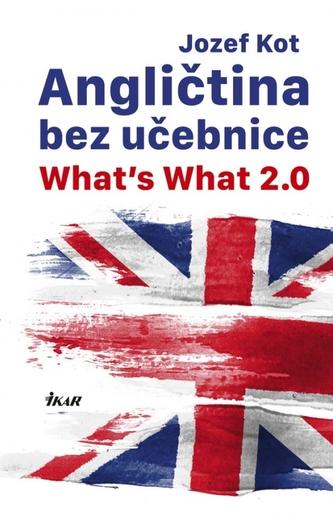 Angličtina bez učebnice - What's What 2.0 - Kot Jozef