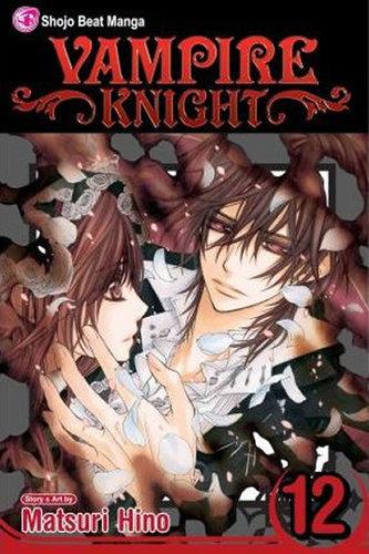 Vampire Knight, Volume 12 - Hino Matsuri