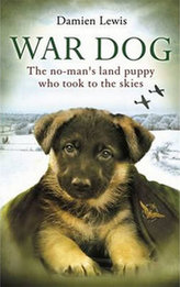 War Dog: The No-Man´s Land Puppy Who Took to the Skies