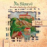 Na Sázavě - Pověsti a báchorky z Ledečska