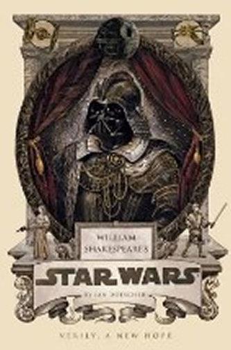 William Shakespeare´s Star Wars - Doescher, Ian