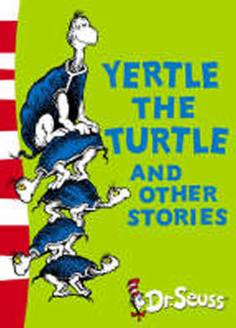 Yertle the Turtle and Other Stories - Seuss, Dr.
