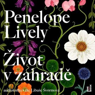 Život v zahradě - CDmp3 (Čte Libuše Švormová) - Penelope Lively