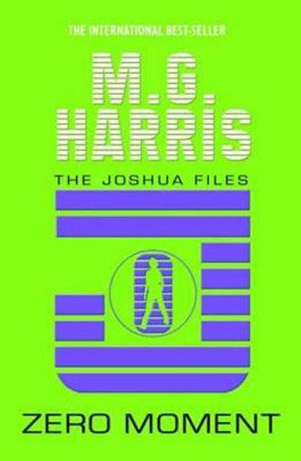 The Joshua Files Zero Moment - M.G. Harris