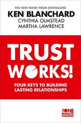 Trust Works -  Four Keys to Building Lasting Relationships
