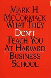 What They Don´t Teach You At Harvard Business School