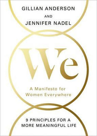 We: A Manifesto for Women Everywhere - Anderson, Gillian