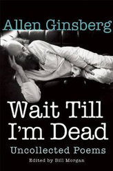 Wait Till I´m Dead: Uncollected Poems