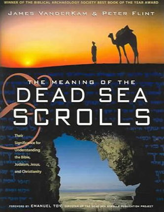 The Meaning of the Dead Sea Scrolls - VanderKam James C.
