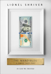 The Mandibles - A Family, 2029-2047