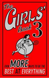 The Girls´ Book 3 - Even More Ways to be the Best at Everything