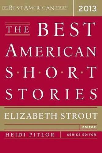 The Best American Short Stories 2013 - Elizabeth Stroutová