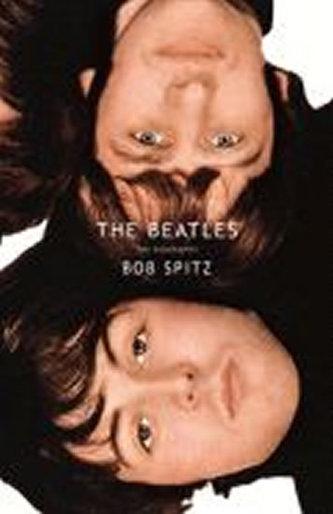The Beatles : The Biography - Spitz Bob