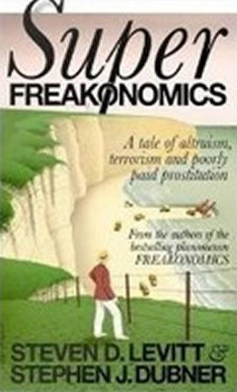 freakonomics by steven d levitt and stephen j dubner essay