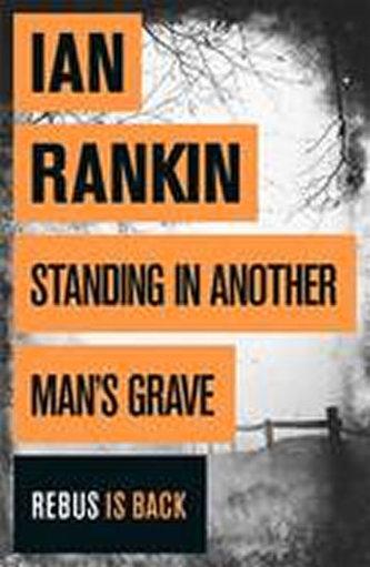 Standing in Another Man´s Grav - Ian Rankin