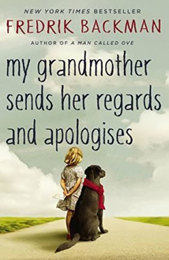My Grandmother Asked Me to Tell You She´s Sorry - Fredrik Backman