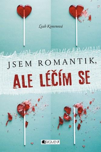 Jsem romantik, ale léčím se - Leah Konenová