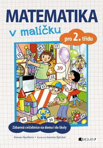 Matematika v malíčku pro 2. třídu - Simona Špačková