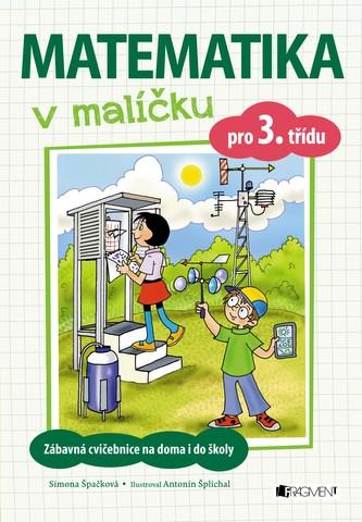 Matematika v malíčku pro 3. třídu - Simona Špačková