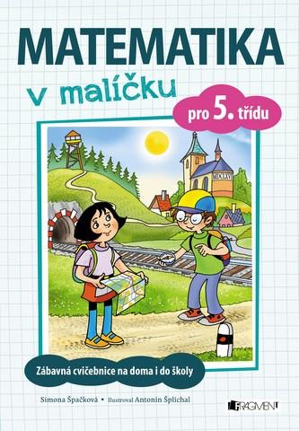 Matematika v malíčku pro 5. třídu - Simona Špačková