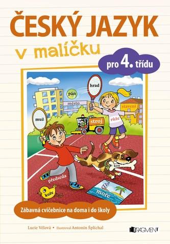 Český jazyk v malíčku pro 4. třídu - Lucie Vélová