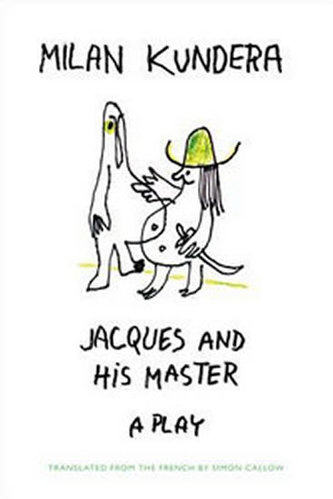 Jacques and His Master a play - Milan Kundera