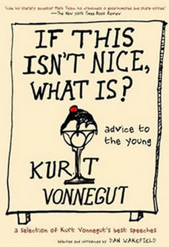 If This isn´t Nice, What is? - Kurt jr. Vonnegut