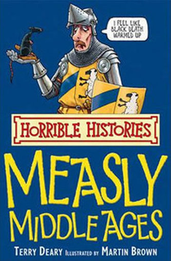 Horrible Histories: Measly Middle Ages - Terry Deary