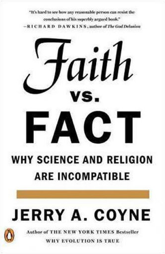 Faith Versus Fact: Why Science and Religion Are Incompatible - Coyne Jerry A.