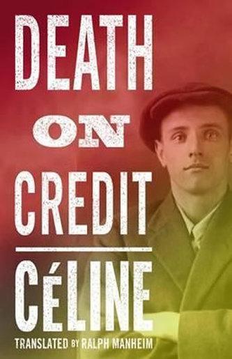 Death On Credit - Louis-Ferdinand Céline