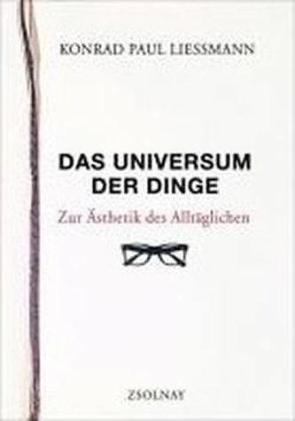 Das Universum der Dinge - Konrad Paul Liessmann
