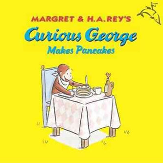 Curious George Makes Pancakes - Rey H.A.