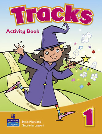 Tracks 1 Activity Book - Gabriella Lazzeri, Steve Marsland, Barbara Muszyńska