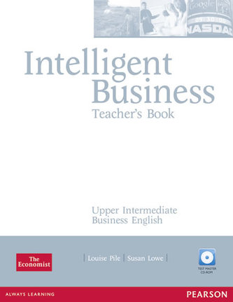 Intelligent Business Upper Intermediate Teachers Book and Test Master CD-Rom Pack - Louise Pile