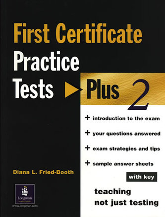First Certificate: Practice Tests Plus 2 wit Key - Fried-Booth Diana