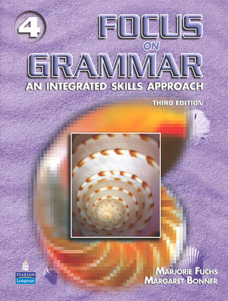 Focus on Grammar 4 Skills Approach - 3th ed - Fuchs Marjorie
