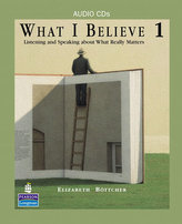 What I Believe 1: Listening and Speaking about What Really Matters, Classroom Audio CDs