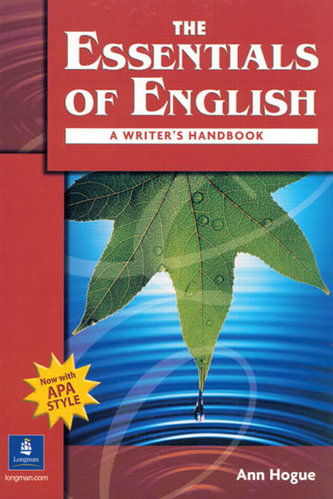 The Essentials of English: A Writer´s Handbook (with APA Style) - Hogue Ann