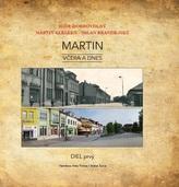 Martin včera a dnes