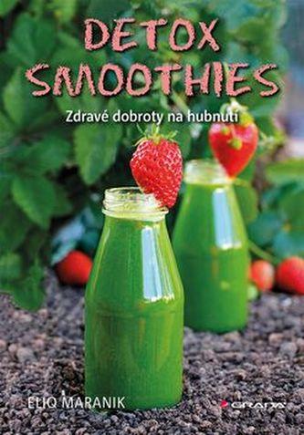 Detox smoothies - Zdravé dobroty na hubnutí - Maranik Eliq