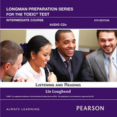 Longman Preparation Series for the TOEIC Test: Listening and Reading Intermediate AudioCDs